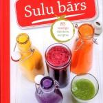 """Iznākušas jaunas recepšu grāmatas """"Sulu bārs"""" un """"Salātu bārs"""""""