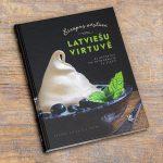 """Jaunums pavārgrāmatu plauktā – """"Eiropas vēsture latviešu virtuvē"""""""